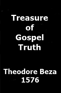 Beza Treasure of Gospel Truth