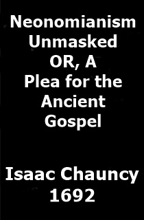 Chauncy Neonomianism Unmasked