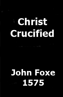 Foxe Christ Crucified
