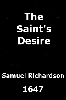 The Saint's Desire; or, a Cordial for a Fainting Soul